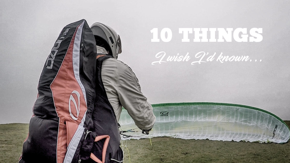 10 Things I Wish I'd Known (Paragliding)