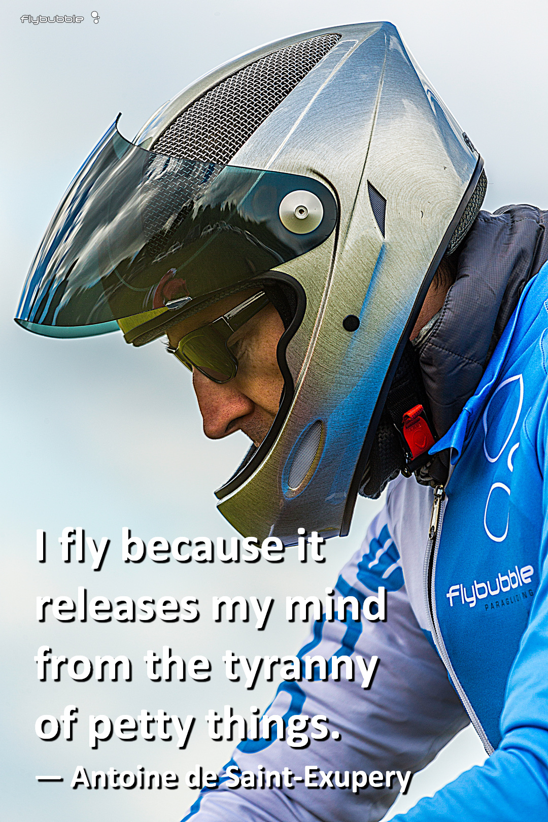 """""""I fly because it releases my mind from the tyranny of petty things."""" – Antoine de Saint-Exupery"""