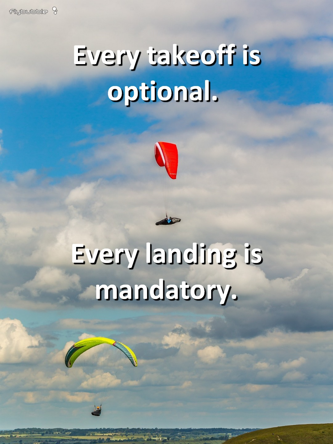 Every takeoff is optional. Every landing is mandatory.