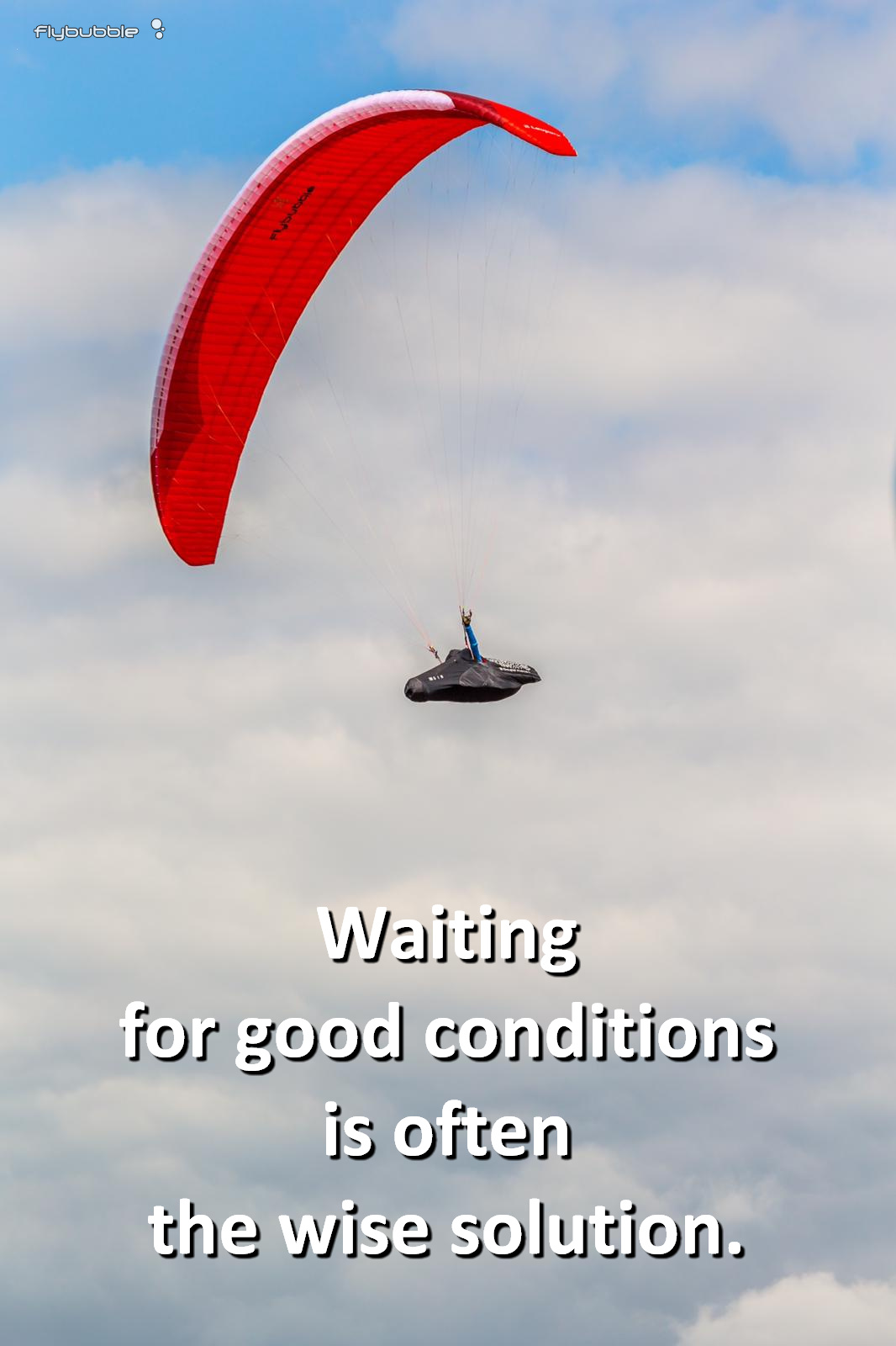 Waiting for good conditions is often the wise solution.